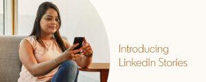 Anche su LinkedIn arrivano le Stories