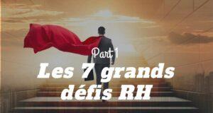 Les 7 grands défis de la décennie des directions RH (1/3)