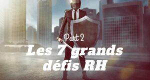 Les 7 grands défis de la décennie des directions RH (2/3)