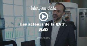 Les acteurs de la QVT : H4D