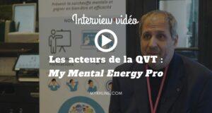 Les acteurs de la QVT : My Mental Energy Pro