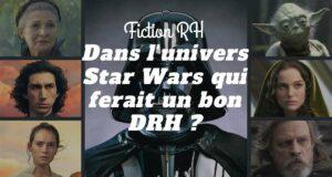 Quel personnage de Star Wars ferait un bon DRH ?