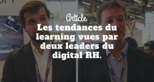 Les tendances du learning vues par deux leaders du marché du digital RH