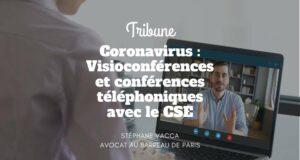 Coronavirus : Visioconférences et conférences téléphoniques avec le CSE