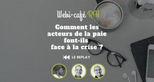 REPLAY du webi café RH -Les acteurs de la paie en période de crise