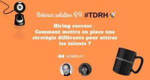 REPLAY Webinar solution RH : Mettre en place une stratégie différente pour attirer les talents