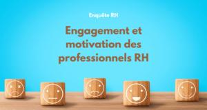 Enquête d'engagement et de motivation des professionnels RH