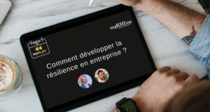 Replay Webinar RH : Comment développer la résilience en entreprise ?