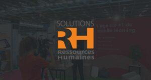 Les salons Solutions Ressources Humaines Elearning Expo reportent leur édition de printemps à l'automne 2021