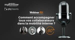 Webinar RH : Comment accompagner tous vos collaborateurs dans la mobilité interne