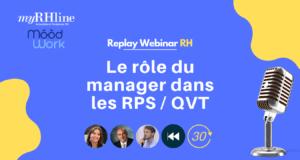 Replay webinar : Le rôle du manager dans les RPS / QVT