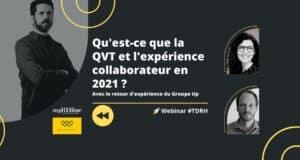 Replay Webinar RH : Qu'est-ce que la Qualité de Vie au Travail et l'expérience collaborateur en 2021 ?
