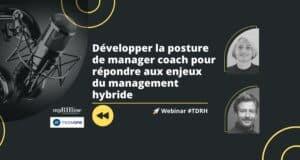 Replay Webinar RH : Développer la posture de manager coach pour répondre aux enjeux du management hybride