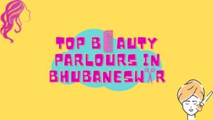 Best Parlours in Bhubaneswar