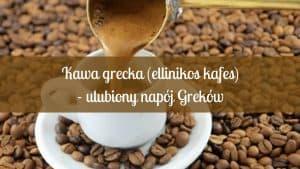 kawa grecka