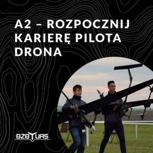 szkolenie na drona - A2 - rozpocznij karierę pilota drona - BZB UAS