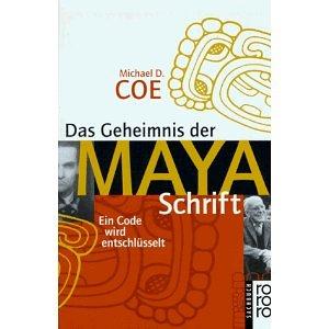 Das Geheimnis der Maya-Schrift - Michael D. Coe