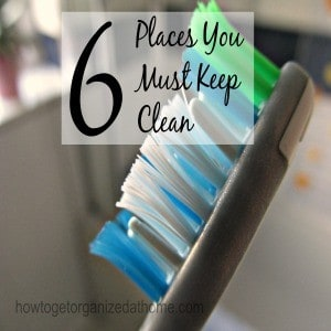 6 Places You Must Keep Clean
