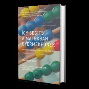 Matek könyv szülőknek Így segíts a matekban gyermekednek csak könyv borító