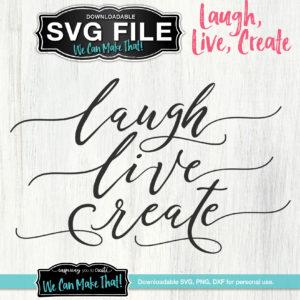 Laugh, Live, Create SVG