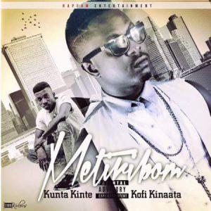 kunta-kinte-metiribom-feat-kofi-kinaata-prod-by-m-kay