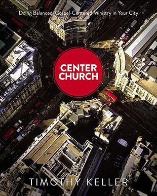 Tim Keller Center Church