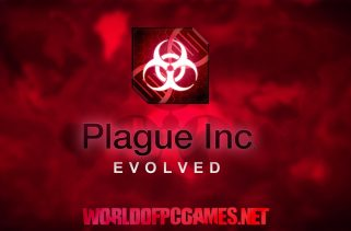 Plague Inc Evolved Free Download PC Gmae By Worldofpcgames.net