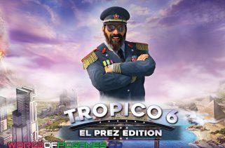Tropico 6 Free Download PC Game By Worldofpcgames.co