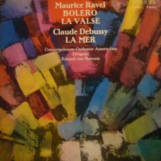 Maurice Ravel / Claude Debussy, Concertgebouw-Orchester Amsterdam*, Eduard van Beinum - Bolero, La Valse / La Mer (LP, RP)