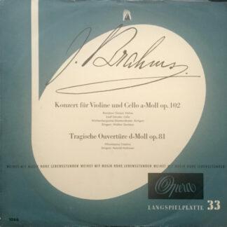 J. Brahms*, Bronislaw Gimpel, Joseph Schuster, Württembergisches Staatsorchester, Stuttgart*, Walther Davisson, Filarmonica Triestina*, Heinrich Hollreiser - Konzert Für Violine Und Cello A-moll Op. 102, Tragische Ouvertüre D-moll Op. 81 (LP, Mono, Sti)