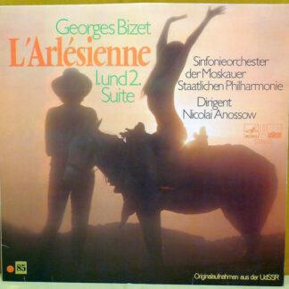 Bizet*, Sinfonieorchester Der Moskauer Staatlichen Philharmonie*, Nicolai Anossow* - L'Arlésienne-Suiten Nr. 1 Und 2 (LP)