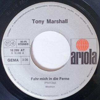 "Tony Marshall - Fahr Mich In Die Ferne (7"", Single)"