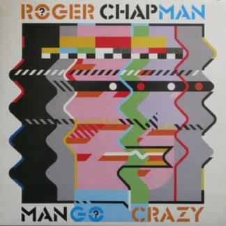 Roger Chapman - Mango Crazy (LP, Album)