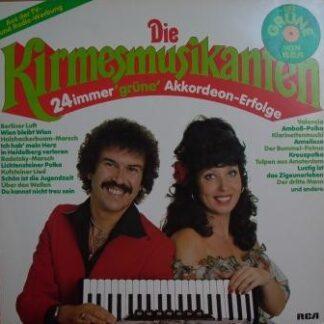 Die Kirmesmusikanten* - 24immer 'Grüne' Akkordeon Erfolge (LP, Comp, Gre)