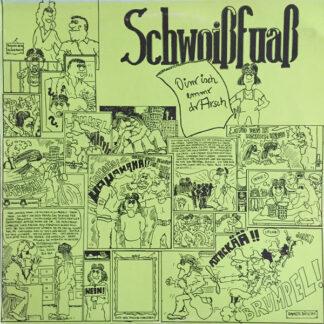 Schwoißfuaß - Oinr Isch Emmr Dr Arsch (LP, Album)
