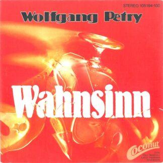 """Wolfgang Petry - Wahnsinn (7"""", Single)"""