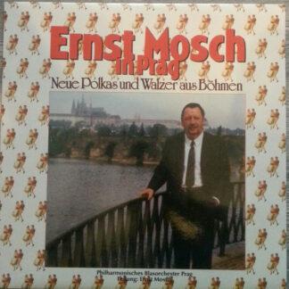 Philharmonisches Blasorchester Prag , Leitung: Ernst Mosch - Ernst Mosch In Prag - Neue Polkas Und Walzer Aus Böhmen (LP)