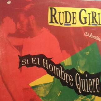 Rude Girl (La Atrevida) / El General / Little Lenny - Si El Hombre Quiere (12