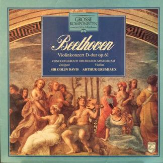 Beethoven*, Concertgebouw Orchester Amsterdam*, Sir Colin Davis, Arthur Grumiaux - Violinkonzert D-dur Op. 61 (LP, RE)