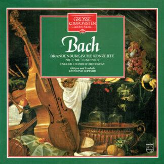 Bach* / English Chamber Orchestra / Raymond Leppard - Brandenburgische Konzerte Nr. 2, Nr. 3 Und Nr. 5 (LP)