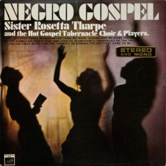 Sister Rosetta Tharpe And The Hot Gospel Tabernacle Choir & Players* - Negro Gospel (LP, RE)