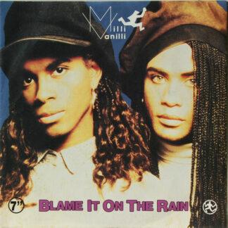 "Milli Vanilli - Blame It On The Rain (7"", Single, Sil)"