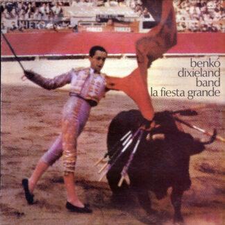 Benkó Dixieland Band - La Fiesta Grande (LP, Album)