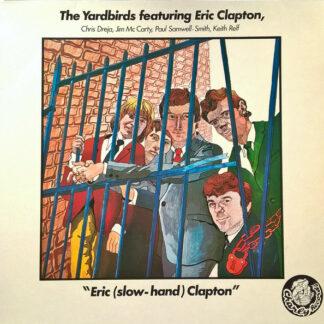 The Yardbirds Featuring  Eric Clapton - Eric (Slow-Hand) Clapton (LP, Comp)