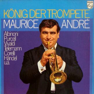 Maurice André, Albinoni*, Purcell*, Vivaldi*, Corelli*, Händel* - König Der Trompete (2xLP)
