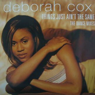 "Deborah Cox - Things Just Ain't The Same (The Dance Mixes) (12"")"