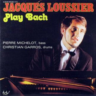 Jacques Loussier, Pierre Michelot, Christian Garros - Play Bach (2xLP, Comp)
