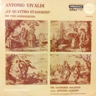 """Antonio Vivaldi - Jan Tomasow, Anton Heiller, Die Zagreber Solisten*, Antonio Jangiro* - """"Le Quattro Stagioni"""" Die Vier Jahreszeiten (LP)"""