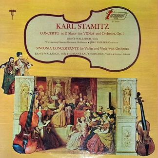 Karl Stamitz*, Ernst Wallfisch, Jörg Faerber, Susanne Lautenbacher - Concerto In D Major For Viola And Orchestra, Op. 1 / Sinfonia Concertante For Violin And Viola With Orchestra (LP)