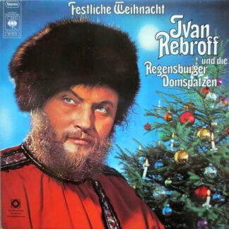 Ivan Rebroff Und Die Regensburger Domspatzen - Festliche Weihnacht (LP, Album, Club, RP)